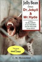 Jelly Bean versus Dr Jekyll and Mr Hyde by Meisterfeld, C.W. Hardback Book The
