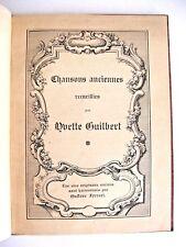 CHANSONS ANCIENNES RECUEILLIES PAR YVETTE GUILBERT / RELIÉ