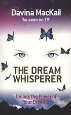 The Dream Whisperer: Unlock the Power of Your Dreams, MacKail, Davina