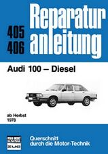 Reparaturanleitung Audi 100 C2 - Diesel - Baujahre ab Herbst 1978 !
