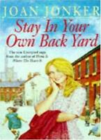 Stay in Your Own Back Yard: A touching saga of love, family and true friendshi,