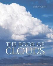 The Book of Clouds by John A. Day (2002, Hardcover)