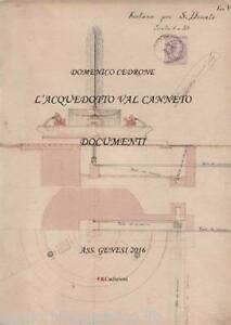 L'acquedotto Val Canneto. Documenti, Domenico Cedrone