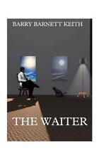 The Waiter Keith, Barry Barnett Paperback