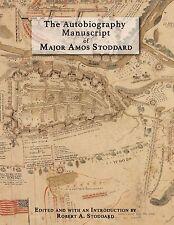 The Autobiography Manuscript of Major Amos Stoddard