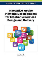 Innovative Mobile Platform Developments for Electronic Services Design and Deliv