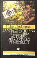 LA VITA QUOTIDIANA IN COLOMBIA AL TEMPO DEL CARTELLO DI MEDELLIN H.Prolongeau
