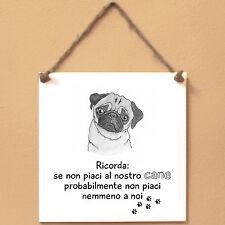 Frase cane Targa cane cartello carlino Il mio cane vive qui tu sei solo ospite