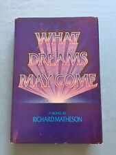 WHAT DREAMS MAY COME - FIRST EDITION BY RICHARD MATHESON
