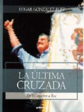 LA ultima cruzada/the Last Crossing: De Los Cristeros a Fox/from Cristeros to