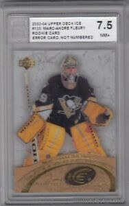 MARC-ANDRE FLEURY NO:130 ROOKIE UD ICE 03-04 ERROR CARD NOT NUMBERED graded 7.5
