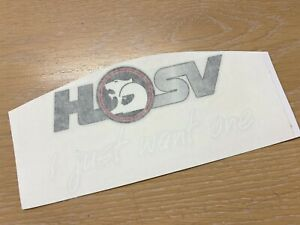 HSV I Just Want One Rear Windscreen Decal Sticker For VF/VE/VZ/VY/VR/VS/VN/Badge