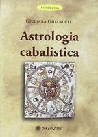 Astrologia cabalistica, di Giuliana Ghiandelli,  2019,  Om Edizioni - ER