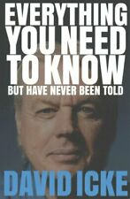 Everything You Need to Know but Have Never Been Told by David Icke 9781527207264