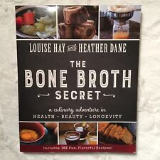 The Bone Broth Secret: A Culinary Adventure in Health, Beauty Longevity Book NEW