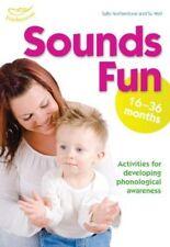 Sounds Fun (16-36 Months)  . .. . . activities to develop phonological awareness