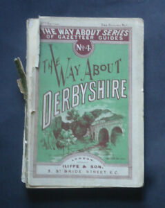 """THE WAY ABOUT DERBYSHIRE: No.4 """" Way About Series Guides"""" Local Interest / c1890"""