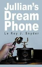 Jullian's Dream Phone by Le Roy J. Snyder (2004, Paperback)