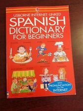 Usborne Internet-Linked SPANISH DICTIONARY FOR BEGINNERS PB Pronunciation Online
