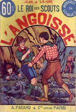Scouts ! Jean de la Hire ! Le roi des scouts ! L'Angoisse !  Fayard ! 1931 !