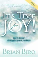 It's Time for Joy: How to Become the Happiest Person You Know