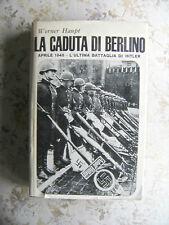 WERNER HAUPT: LA CADUTA DI BERLINO. APRILE 1945 L'ULTIMA BATTAGLIA DI HITLER
