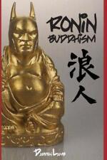 Ronin Buddhism: Walking A Spiritual Path Alone