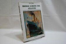 Seiler, Otto J.: Bridge across the Atlantic : the story of Hapag-Lloyd´s North