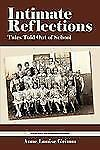 Intimate Reflections : Tales Told Out of School by Anne Louise Grimm (2007,...