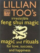 Lillian Too's Irresistible Feng Shui Magic: Magic a... by Too, Lillian Paperback