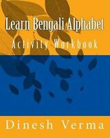 Learn Bengali Alphabet Activity Workbook, Paperback by Verma, Dinesh, ISBN 14...