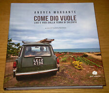 COME DIO VUOLE Luci Voci Salento Fotografia Morgante KURUMUNY Ediz. 2014
