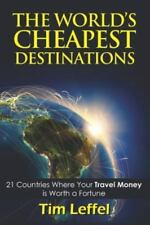 THE WORLD'S CHEAPEST DESTINATIONS: 21 Countries Where Your Money is Worth a