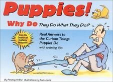Puppies! Why Do They Do What They Do?