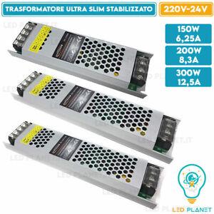 Alimentatore Slim STABILIZZATO 24V 150 200 300 Watt Trasformatore per strip LED