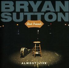 Bryan Sutton, Brian, Friends Sutton - Almost Live [New CD]