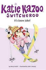 NEW It's Snow Joke (Katie Kazoo, Switcheroo No. 22) by Nancy E. Krulik