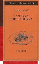 Gerald Durrell - LA TERRA CHE SUSSURRA - Adelphi PB 213 - 1988 - Prima edizione