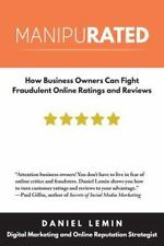 Manipurated : How Business Owners Can Win Their War with the Online Ratings...
