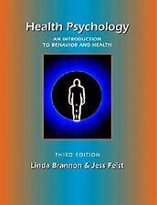 Health Psychology: An Introduction to Behavior and Health, Brannon, Linda & Feis