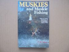 Muskies And Muskie Fishing by C. H. Shook 1985 First Edition Softcover. .