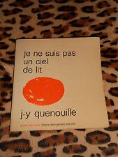 JE NE SUIS PAS UN CIEL DE LIT - J-Y Quenouille - Lib. St-Germain des Près, 1973