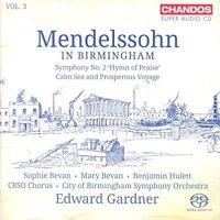 Mendelssohn in Birmingham, Vol. 3 Symphony No. 2 Hymn of Praise - Calm Sea an