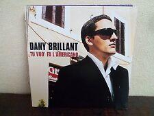 CD Single - DANY BRILLANT - Tu vuo' fa l'Americano - Je voudrais tant que tu me.