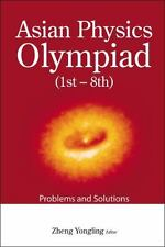 Asian Physics Olympiad (1st-8th): Problems and Solutions (Paperback or Softback)