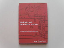 Modernity and The Classical Tradition: Architectural Essays by Alan Colquhoun