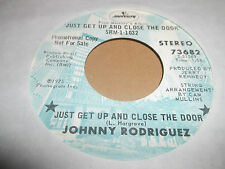 """JOHNNY RODRIGUEZ """" JUST GET UP AND CLOSE THE DOOR """" 7"""" RARE PROMO SINGLE 1975"""