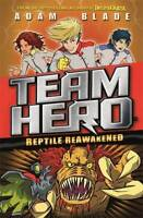 Reptile Reawakened: Series 1 Book 3 (Team Hero), Blade, Adam, New