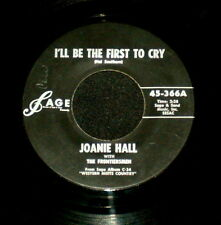 "JOANIE HALL ""I'LL BE THE FIRST TO CRY/Here I Am, Crying"" SAGE 366 (1961) 45 RPM"