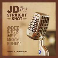 JD & The Straight Shot-Good Luck And Good Night CD   New